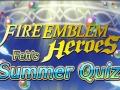 FEH Feh's Summer Quiz