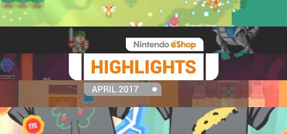 Nintendo eShop Highlights April 2017