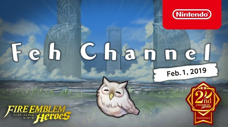 Fire Emblem Heroes - FEH Channel Feb 1 2019
