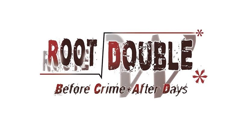Root Double -Before Crime * After Days-