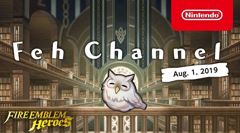 Fire Emblem Heroes Feh Channel August 1st 2019
