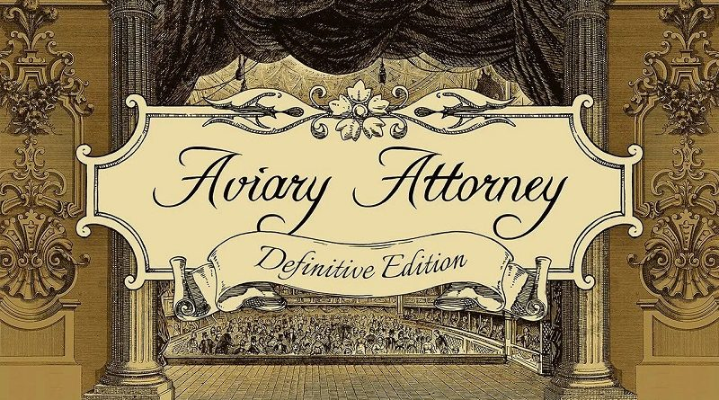 Aviary Attorney Definitive Edition