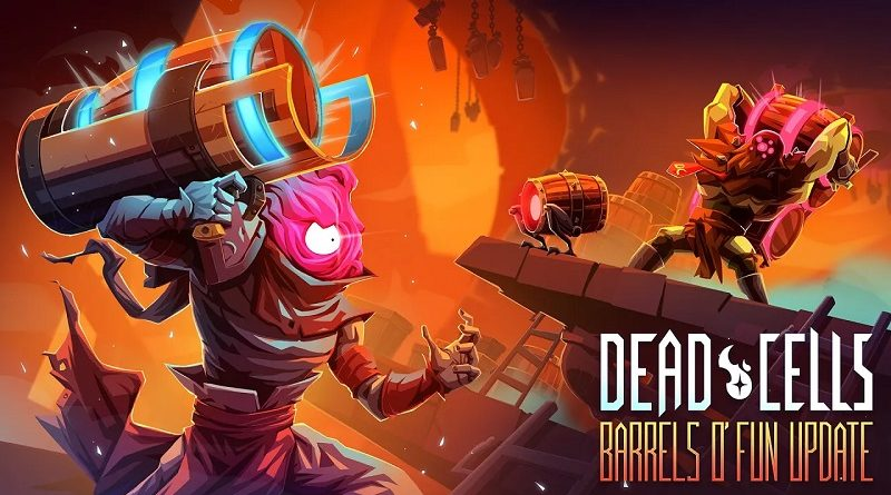 Dead Cells: Barrels o' Fun Update