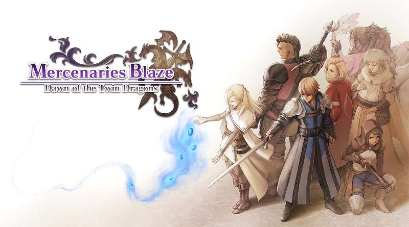 Mercenaries Blaze: Dawn of the Twin Dragons