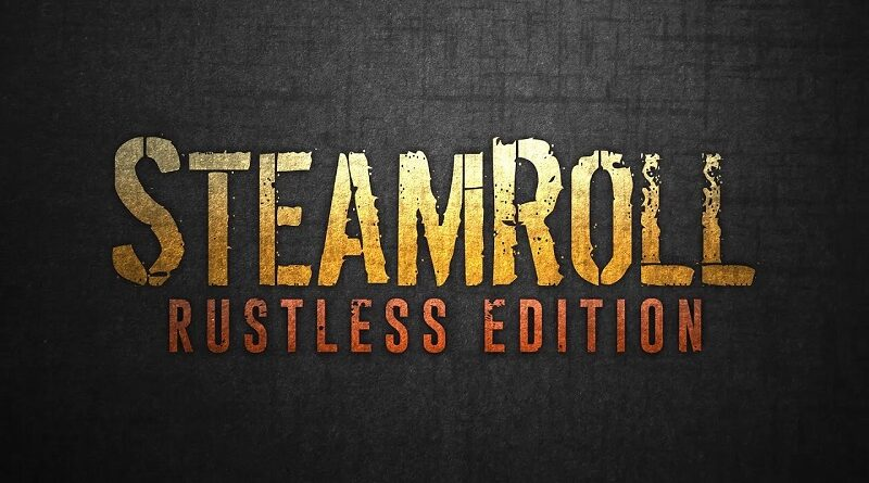 Steamroll Rustless Edition