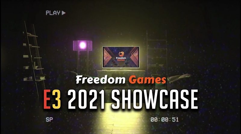 Freedom Games E3 2021 Showcase